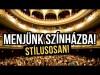 Színházba járni szexi | #hastílusvanmindenvan