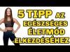 5 tipp az egészséges életmód elkezdéséhez I #FITTJANUÁR 1